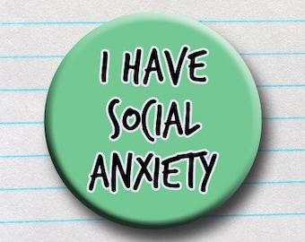 J'ai anxiété sociale trouble santé mentale l'anxiété visibilité sensibilisation badge badge bouton 1» 25cm maladie invisible