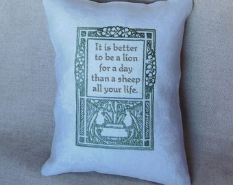 Better To Be A Lion For A Day Than A Sheep All Your Life Independence Self Reliance Encouragement Inspirational 9x11 Inch Pillow Embroidery