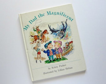 My DAD the MAGNIFICENT, Children's Book, By Kristy Parker, 1987