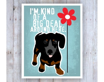 Dachshund Art Print Wall Decor, I'm Kind of a Big Deal, Doxie Art, Dachshund Decor, Dachshund Poster, Weiner Dog Art, Sausage Dog Art,