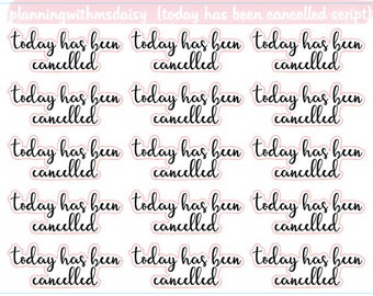 Today Has Been Cancelled Script Stickers