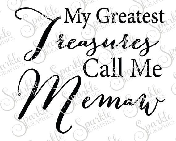 My Greatest Treasures Call Me Memaw Cut File Mothers Day SVG