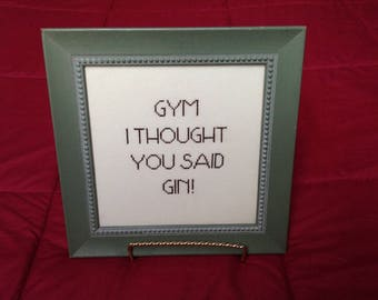 Subversive cross stitch. Drinking humor. Gym humor. Counted cross stitch.  Funny.