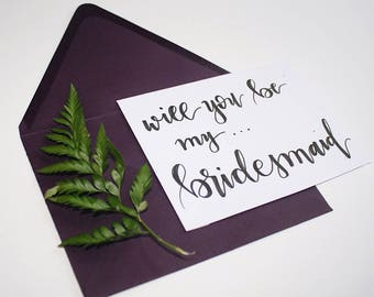 Will You Be My Bridesmaid? | Bridesmaid Gift | Wedding Detail | Custom Calligraphy