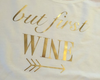 Food and wine festival shirt but first wine