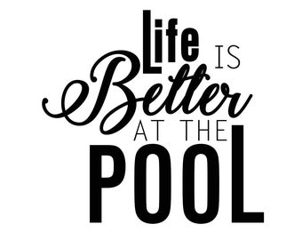 Life is Better at the Pool Phrase Graphics SVG Dxf EPS Png Cdr Ai Pdf Vector Art Clipart instant download Digital Cut Print File Cricut