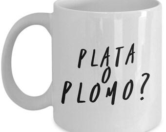 """Pablo Escobar Coffee Mug: """"Plata o Plomo"""" - 11 oz Ceramic Espresso/Tea/Coffee Mug No. 5"""