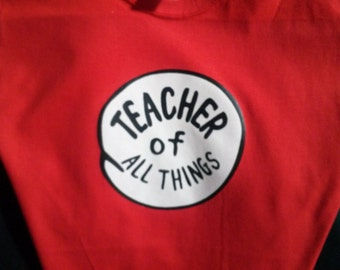 TEACHER of all things, Principal, Mom, Dad, Aunt, Uncle, CUSTOM of all things, t shirt thing 1 2 3