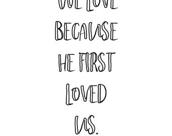 Digital Print- We love because he first loved us