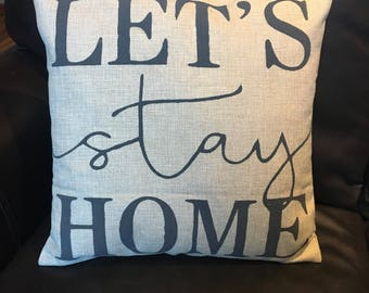 Throw pillow / Lets Stay Home / Pillow Cover / Burlap Pillow Covers