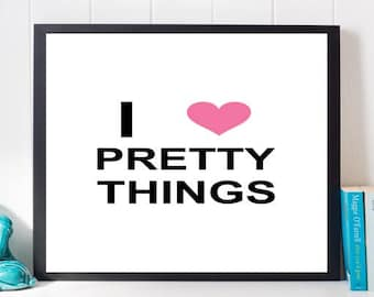 I Heart Pretty Things Print, Bedroom Wall Art, Black and White Print, Digital Print, Fashion Print, Fashion Wall Art, Dorm Art, Dorm Prints
