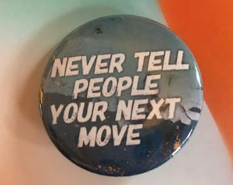 Never Tell People Your Next Move Pinback button, Success Magnet, Motivational Keychain Pins, Inspirational Pins, Pins with Quotes Magnets