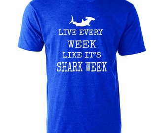 Live Every Week Like It's Shark Week Funny Graphic T-Shirt Hammerhead Shark Discovery Channel
