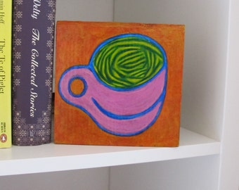 "Kitchen Art  Whimsical Cup  Acrylic Painting on Recycled Wood  Original Cheap Art - Affordable Art -  6"" x 6""  - Bright Colorful Fun Happy"