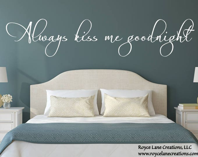 Always Kiss Me Goodnight #5 Bedroom Wall Decal   Bedroom Decor   Bedroom  Wall Decor