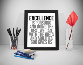Excellence Is Pursuing And Doing The Best We Can, Excellence Quotes, Abilities Prints, Business Art, Working Prints, Office Gifts