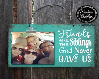 best friend, best friends gift, gift for friends, friend gift, friend quotes, friendship, friend picture frame, friends are siblings, 239