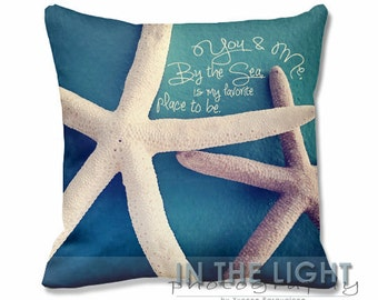 Starfish Pair Pillow - With Quote, You & Me, By The Sea, Is My Favorite Place to Be - Fine Art Photography home decor