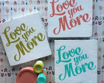 "Love you more 7"" mini wood sign"