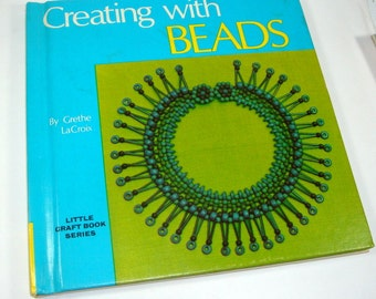 Vintage Craft Book, Creating With Beads, Beadcraft, Crafting With Beads, Grethe LaCroix  (1013-12)