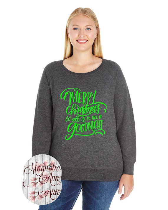 Merry Christmas To All And To All A Goodnight Pullover Sweatshirt, Small-4X, Plus Size Clothing, Christmas Sweater, Christmas Pullover