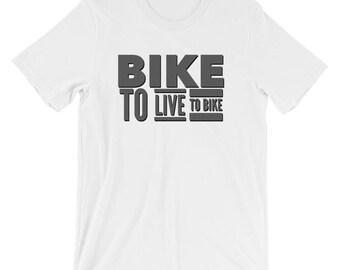 bike to live - to bike - bike - bicycle - bike gift - bike lover - bike lovers - bike lover gift - bicycle shirt - bike shirt - bike tshirt