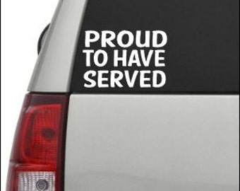 Proud to Have Served Decal in White