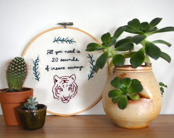 All You Need is 20 Seconds of Insane Courage - We Bought A Zoo - Embroidery Hoop Art