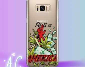 Samsung S8 plus Case This is America Galaxy S9 Case Weed Samsung Note 8 childish gambino Samsung S7 Case Donald Glover Samsung Note 4 Case
