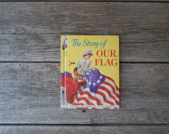 The Story of Our Flag A Rand McNally Elf Book Published in 1960
