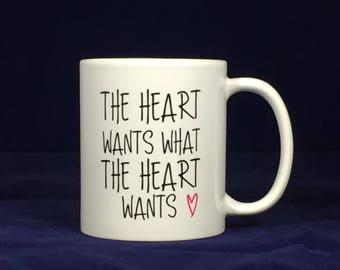 Funny motivational mugsThe heart wants what the heart wants