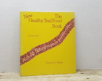 The Healthy Trails Food Book, 1980, vintage cookbook