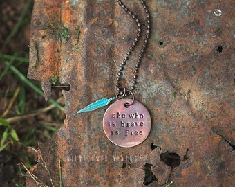 She Who is Brave is Free Necklace | Hand-stamped Copper Pendant Jewelry Feather Inspirational Encouraging Support Gifts for Her