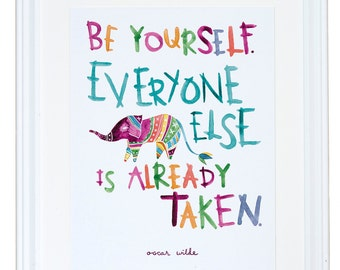 Be Yourself (Everyone Else is Taken), Oscar Wilde Quote, Inspirational Wall Art, Watercolor Art Print, Meera Lee Patel
