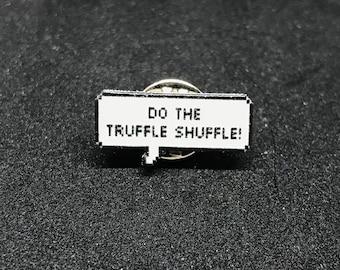Truffle Shuffle Pin