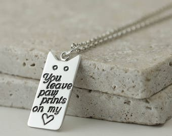 Sterling Silver Cat Necklace - You Leave Paw Prints on my Heart - Cat Lover Gift