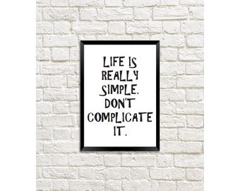 Word print poster. Life is really simple. Don't complicate it. Lifestyle minimalism typography poster wellbeing posiivity