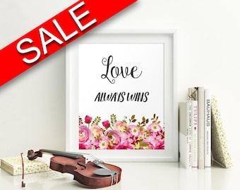 Wall Art Love Always Wins Digital Print Love Always Wins Poster Art Love Always Wins Wall Art Print Love Always Wins Home Art Love Always