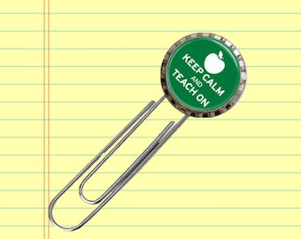 Keep Calm and Teach On - Jumbo Paper Clip Bookmark - Teacher Gift
