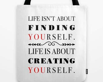 Life tote, Success tote, Inspirational Tote, Motivational Tote, Quote Tote, life is about creating yourself, black and white, red, gold