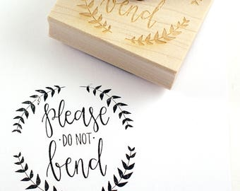 Shop Exclusive - Hand lettered PLEASE DO NoT BEND Wood Stamp with ;laurel wreath - calligraphy lettering rubber stamp
