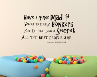 Vinyl Wall Decal Alice in Wonderland Quote Have I Gone Mad Hatter Quote Wall Sayings Vinyl Lettering Z310