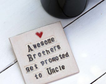 Brother to Uncle Ceramic Coaster