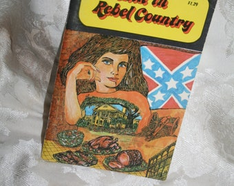 """Vintage 1972 """"Cookin' in Rebel Country"""" 64 Pages Cookbook!  Filled w/ Southern Dixie Recipes 4 All Occasions!!"""