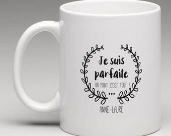 """Mug """" je suis parfaite"""" personnalisé ou non personnalisé"""