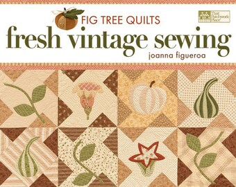 On Sale 15 Percent Off Fig Tree Quilts Fresh Vintage Sewing Joanna Figueroa