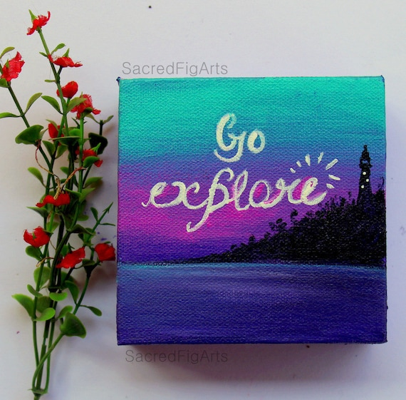 Items Similar To Small Canvas Art Mini Quote Painting Travel Gift Hand Lettered Cute Artwork Typography Tiny Acrylic Wall Hanging 4x4 Go Explore On
