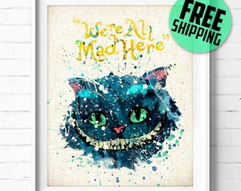 Disney Print, Alice in Wonderland Poster, Cheshire Cat, Disney Wall Art Print, We All Mad Here, Disney Watercolor Painting, Home Decor, 05