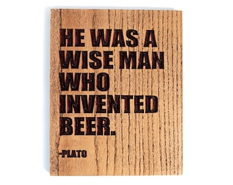"""Plato Beer Quote Wood Sign (7.25 x 10 inch, Ready to Hang Plaque) """"He was a wise man who invented beer"""" Wall Art - Father's Day Gift"""