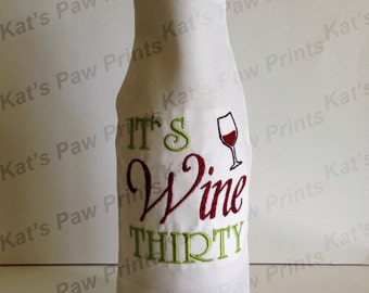 Embroidered Wine Bottle Cover / It's Wine Thirty